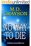No Way to Die (Danny Logan Mystery #2)