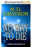 No Way to Die (Danny Logan Mystery #2) (English Edition)