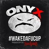 Wakedafucup [Explicit]