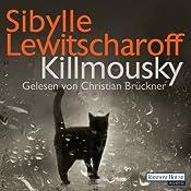Killmousky | [Sibylle Lewitscharoff]