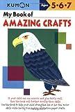 img - for By Shinobu Akaishi My Book of Amazing Crafts (Kumon Workbooks) (Paperback) August 1, 2006 book / textbook / text book
