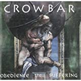 Crowbar Obedience Thru Suffering