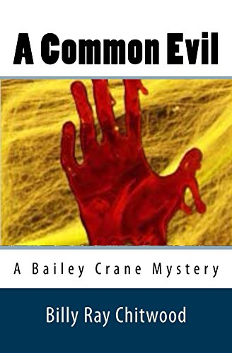 Book: A Common Evil - A Bailey Crane Mystery - (Bailey Crane Mystery Series Book 6) by Billy Ray Chitwood