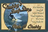 Sports Tin Sign featuring Chubby's Surf Shop, It's Not the Size of Your Board That Matters 42.5x30cm