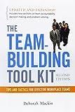 img - for The Team-Building Tool Kit: Tips and Tactics for Effective Workplace Teams 2nd edition by Mackin, Deborah, Harrington-Mackin, Deborah (2007) Paperback book / textbook / text book