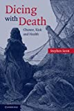 Dicing with Death: Chance, Risk and Health (0521540232) by Stephen Senn