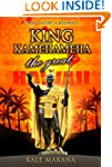 King Kamehameha The Great: King of th...