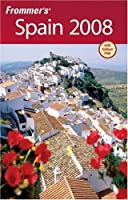 Frommer's Spain 2008 (Frommer's Complete)