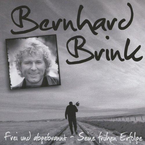 Bernhard Brink - Frei Und Abgebrannt Seine Fruehen Erfolge