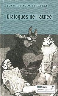 Dialogues de l'athée, Ferreras, Juan Ignacio (1929-....)