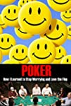 POKER How I Learned to Stop Worrying...