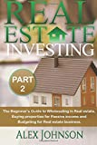img - for Real Estate Investing-Part-2: The Beginner's Guide to Wholesaling in Real Estate, Buying properties for Passive income and Budgeting for Real estate Business (Volume 2) book / textbook / text book