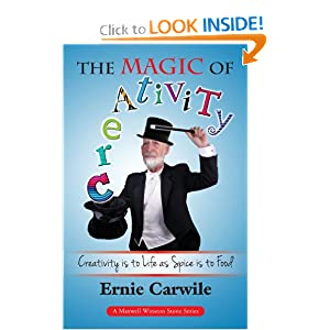The Magic of Creativity: Creativity is to Life as Spice is to Food (The Maxwell Winston Stone Series) (Volume 9)