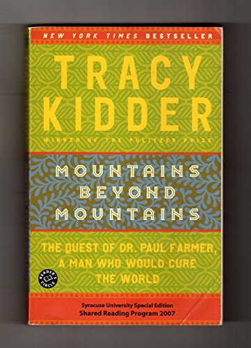 the life and work of paul farmer in the book mountains beyond mountains by tracy kidder Complete summary of tracy kidder's mountains beyond mountains: the quest of dr paul farmer, a man who would cure the world enotes plot summaries cover all the significant action of mountains beyond mountains: the quest of dr paul farmer, a man who would cure the world.