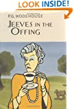 Jeeves in the Offing (A Jeeves and Bertie Novel)