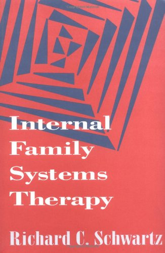Internal Family Systems Therapy (The Guilford Family...