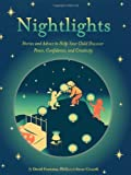 Nightlights: Stories and Advice to Help Your Child Discover Peace, Confidence, and Creativity (0811839559) by Fontana, David