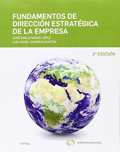 Fundamentos de dirección estratégica de la empresa (edicion reducida) (2 ed. - 2 (Tratados y Manuales de Empresa)