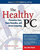 The Healthy PC: Preventive Care, Home Remedies, and Green Computing, 2nd Edition (0071752919) by Hart-Davis, Guy