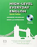 High-level Everyday English with Free CD: A Self-study Method of Learning English Vocabulary for High-level Students (Practical Everyday English)