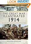 The Great War Illustrated 1914: Archi...