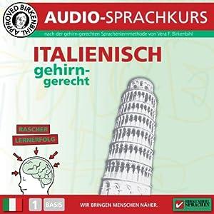 Italienisch gehirn-gerecht: 1. Basis (Birkenbihl Sprachen) | [Vera F. Birkenbihl]
