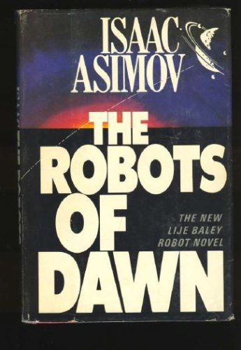 The Robots of Dawn, ISAAC ASIMOV