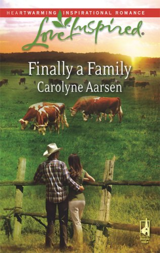 Finally a Family (Love Inspired #450), CAROLYNE AARSEN