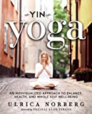 Yin Yoga: An Individualized Approach to Balance, Health, and Whole Self Well-Being