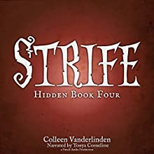 Strife: Hidden, Book Four (       UNABRIDGED) by Colleen Vanderlinden Narrated by Tonya Cornelisse