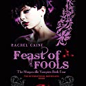 Feast of Fools: The Morganville Vampires, Book 4 Audiobook by Rachel Caine Narrated by Katherine Fenton