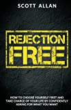 img - for Rejection Free: How To Choose Yourself First and Take Charge of Your Life By Asking For What You Want book / textbook / text book