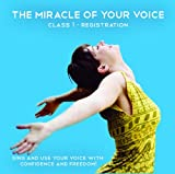 img - for Learn to Sing with Confidence and Freedom - The Miracle of your Voice - Class 1 Moving into Sound book / textbook / text book