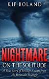 Nightmare on the Solitude: A True Story of Strange Events From the Bermuda Triangle