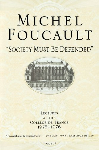 """Society Must Be Defended"""": Lectures at the Coll ge de France, 1975-1976"""