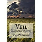 Veil: The Devastating Storms Were Just the Beginning.by David Williamson
