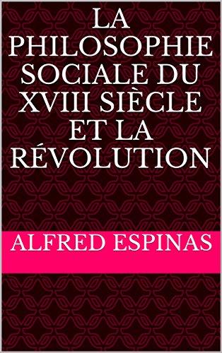 la-philosophie-sociale-du-xviii-siecle-et-la-revolution-french-edition