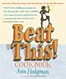 img - for Beat This! Cookbook: Absolutely Unbeatable Knock-'em-Dead Recipes for the Very Best Dishes by Ann Hodgman (2011-03-22) book / textbook / text book