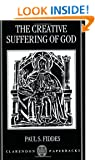 The Creative Suffering of God (Clarendon Paperbacks)