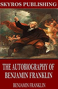 The Autobiography Of Benjamin Franklin by Benjamin Franklin ebook deal