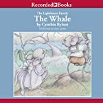 The Whale (       UNABRIDGED) by Cynthia Rylant Narrated by Mark Nelson
