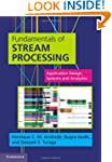 Fundamentals of Stream Processing: Ap...