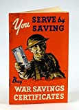 img - for You Serve By Saving - Buy War Savings Certificates (Bonds): Government of Canada WWII Promotional Booklet book / textbook / text book