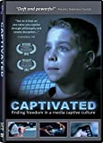 Captivated: Finding Freedom in a Media Captive Culture