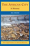 img - for The African City: A History (New Approaches to African History) book / textbook / text book