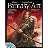 "Masters & Legends of Fantasy Art: Techniques for Drawing, Painting & Digital Art from 36 Acclaimed Artistsvon ""The Editors at Future..."""