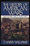 THE HIST OF AMER WARS (0394511670) by Williams, T. Harry