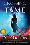 Crossing In Time: The 1st Disaster (Between Two Evils) (Volume 1)