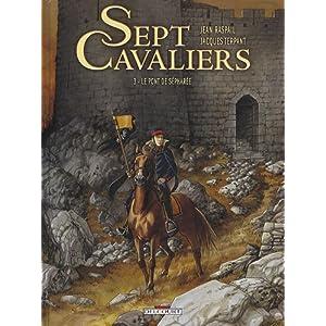 Sept Cavaliers, Tome 3 : Le pont de Sépharée
