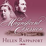 A Magnificent Obsession: Victoria, Albert, and the Death That Changed the British Monarchy | [Helen Rappaport]